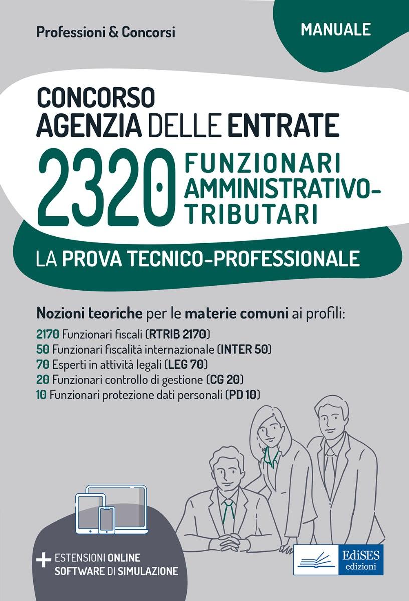 Concorso 2320 Funzionari Agenzia delle Entrate - Manuale per la prova tecnico-professionale