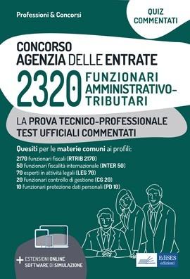 Concorso 2320 Funzionari Agenzia delle Entrate - Quesiti commentati per la prova tecnico-professionale