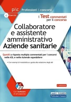 [EBOOK] I test commentati per il concorso di Collaboratore e Assistente amministrativo nelle Aziende sanitarie 2020