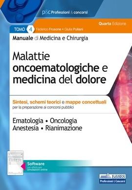 Manuale di Medicina e Chirurgia - Tomo 4 Malattie oncoematologiche e medicina del dolore