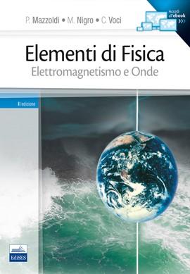 Elementi di Fisica Vol. 2 - Elettromagne...