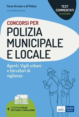 Test commentati per i Concorsi in Polizia municipale e locale